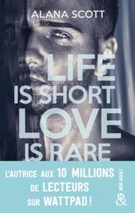 Life is short, Love is rare - Alana Scott pdf download