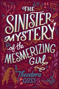 The Sinister Mystery of the Mesmerizing Girl - Theodora Goss pdf download