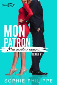 Mon Patron, Mon Meilleur Ennemi Tome 1 - Sophie Philippe pdf download
