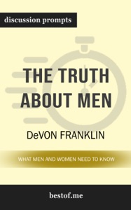 The Truth About Men: What Men and Women Need to Know by DeVon Franklin (Discussion Prompts) - bestof.me pdf download