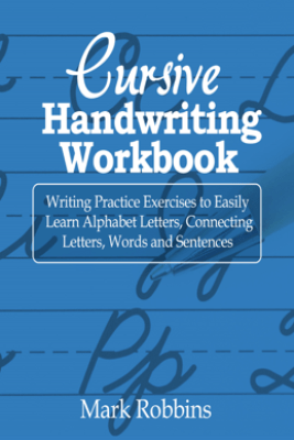 Cursive Handwriting Workbook - Mark Robbins