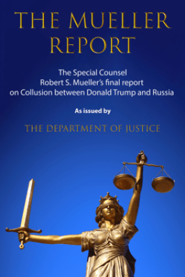 The Mueller Report - Robert S. Mueller