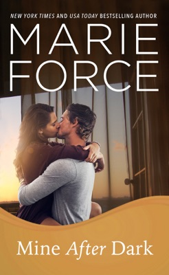 Mine After Dark (Gansett Island Series, Book 19) - Marie Force pdf download