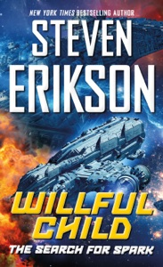 Willful Child: The Search for Spark - Steven Erikson pdf download
