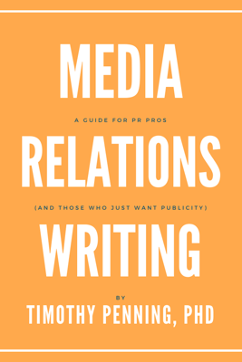 Media Relations Writing - Timothy Penning, PhD
