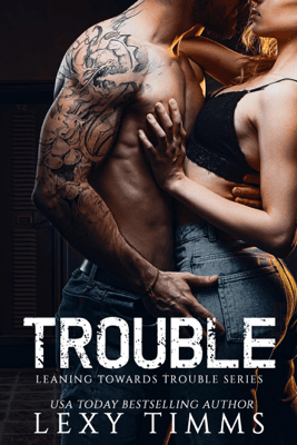 Trouble - Lexy Timms