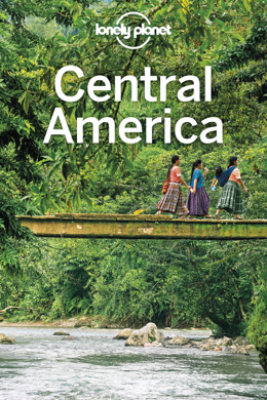 Central America Travel Guide - Lonely Planet
