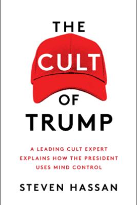 The Cult of Trump - Steven Hassan