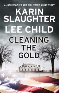Cleaning the Gold - Karin Slaughter & Lee Child pdf download