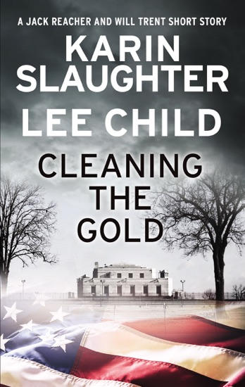 Cleaning the Gold by Karin Slaughter & Lee Child pdf download