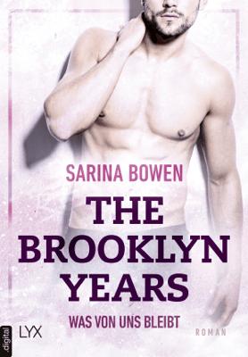 The Brooklyn Years - Was von uns bleibt - Sarina Bowen pdf download