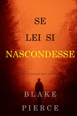 Se lei si nascondesse (Un giallo di Kate Wise – Libro 4) - Blake Pierce pdf download