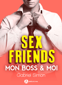 Sex friends – Mon boss et moi - Gabriel Simon pdf download
