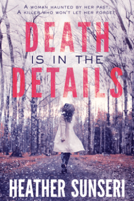 Death is in the Details - Heather Sunseri