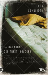 La baracca dei tristi piaceri - Helga Schneider pdf download