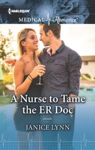 A Nurse to Tame the ER Doc - Janice Lynn pdf download