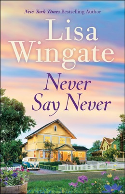 Never Say Never - Lisa Wingate pdf download