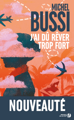 J'ai dû rêver trop fort - Michel Bussi pdf download