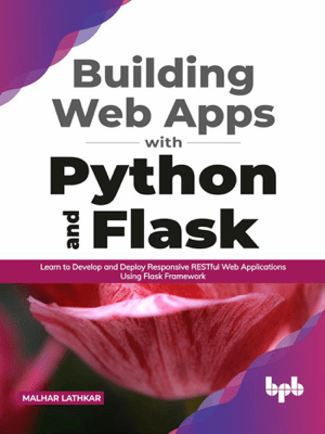 Building Web Apps with Python and Flask: Learn to Develop and Deploy Responsive RESTful Web Applications Using Flask Framework (English Edition) - Malhar Lathkar pdf download