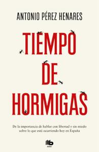 Tiempo de hormigas - Antonio Pérez Henares pdf download