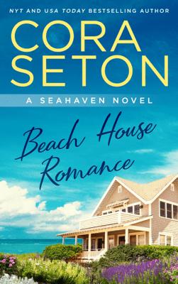 Beach House Romance - Cora Seton pdf download