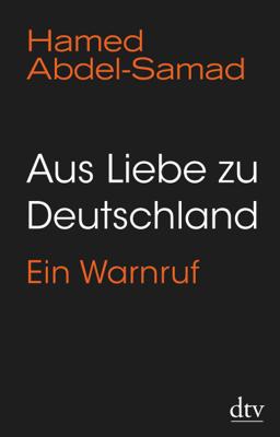 Aus Liebe zu Deutschland - Hamed Abdel-Samad pdf download
