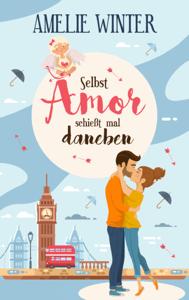 Selbst Amor schießt mal daneben - Amelie Winter pdf download