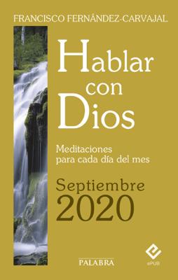 Hablar con Dios - Septiembre 2020 - Francisco Fernández-Carvajal pdf download