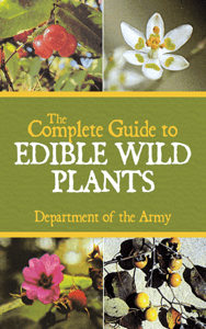 The Complete Guide to Edible Wild Plants - Department of the Army pdf download