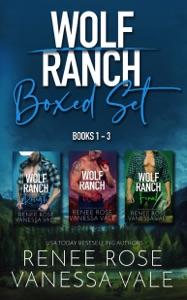Wolf Ranch Books 1-3 - Renee Rose & Vanessa Vale pdf download