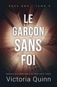 Le garçon sans foi - Victoria Quinn pdf download