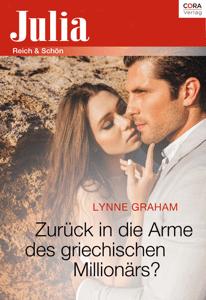 Zurück in die Arme des griechischen Millionärs? - Lynne Graham pdf download