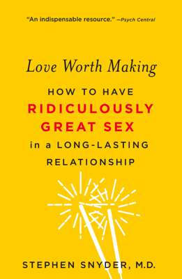 Love Worth Making - Stephen Snyder M.D. pdf download