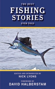 The Best Fishing Stories Ever Told - Nick Lyons & David Halberstam pdf download