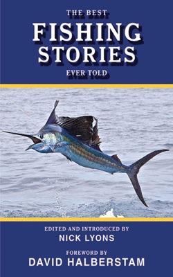 The Best Fishing Stories Ever Told - Nick Lyons & David Halberstam pdf download