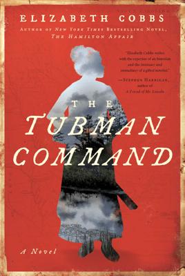 The Tubman Command - Elizabeth Cobbs pdf download
