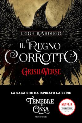 GrishaVerse - Il regno corrotto - Leigh Bardugo pdf download