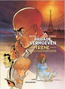Brigade Verhoeven - Irène - Pierre Lemaitre & Pascal Berto pdf download