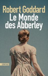Le Monde des Abberley - Robert Goddard pdf download