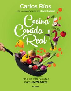 Cocina comida real - Carlos Ríos & David Guibert pdf download
