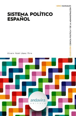 Sistema político español - Álvaro Xosé López Mira pdf download