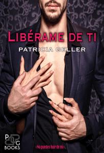 Libérame De Ti - Patricia Geller pdf download