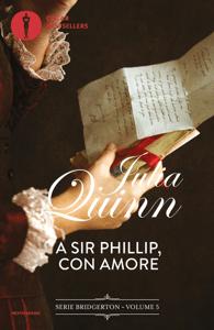 Bridgerton - 5. A Sir Phillip con amore - Julia Quinn pdf download