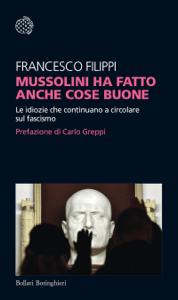 Mussolini ha fatto anche cose buone - Francesco Filippi pdf download