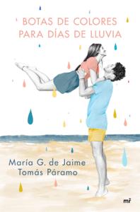 Botas de colores para días de lluvia - María G. de Jaime & Tomás Páramo pdf download