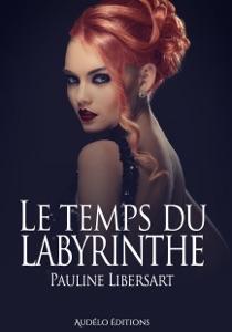 Le temps du Labyrinthe - Pauline Libersart pdf download