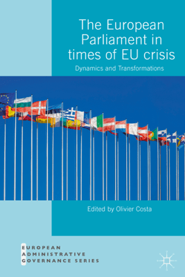 The European Parliament in Times of EU Crisis - Olivier Costa