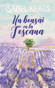 Un bonsái en la Toscana - Isabel Keats pdf download