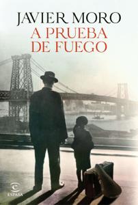 A prueba de fuego - Javier Moro pdf download