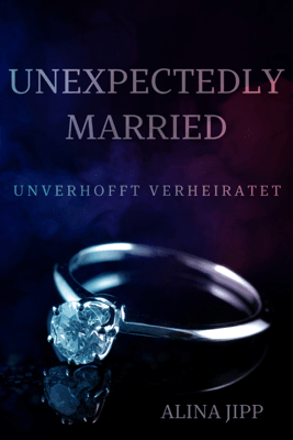 Unexpectedly Married - Alina Jipp pdf download